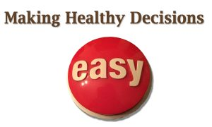 making healthy decisions easy